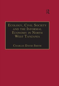 Cover Ecology, Civil Society and the Informal Economy in North West Tanzania