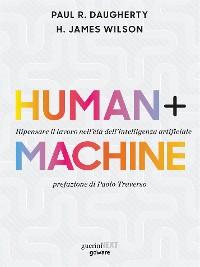 Cover Human+Machine. Ripensare il lavoro nell'età dell'intelligenza artificiale