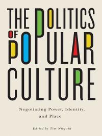 Cover The Politics of Popular Culture
