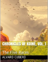 Cover Chronicles of Koiné, Vol. I: The Five Races