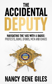 Cover The Accidental Deputy: Navigating the '60s with a Badge