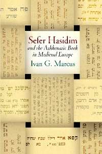 "Cover ""Sefer Hasidim"" and the Ashkenazic Book in Medieval Europe"