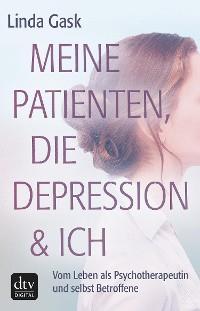 Cover Meine Patienten, die Depression & ich