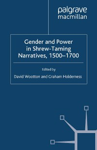 Cover Gender and Power in Shrew-Taming Narratives, 1500-1700
