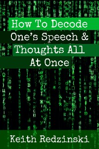 Cover How To Decode One's Speech & Thoughts All At Once