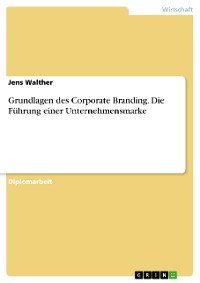 Cover Grundlagen des Corporate Branding. Die Führung einer Unternehmensmarke
