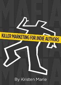 Cover MaFIA: Killer Marketing for Indie Authors