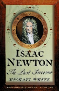 Cover Isaac Newton: The Last Sorcerer