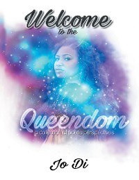 Cover Welcome to the Queendom: A Collection of Poetic Perspectives
