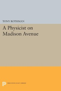 Cover A Physicist on Madison Avenue