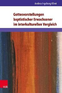 Cover Gottesvorstellungen baptistischer Erwachsener im interkulturellen Vergleich