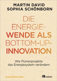 Cover Die Energiewende als Bottom-up-Innovation