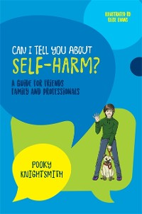 Cover Can I Tell You About Self-Harm?