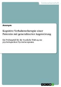Cover Kognitive Verhaltenstherapie einer Patientin mit generalisierter Angststörung