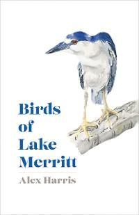 Cover Birds of Lake Merritt