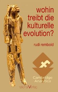 Cover wohin treibt die kulturelle evolution?