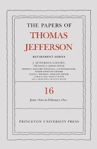 Cover The Papers of Thomas Jefferson: Retirement Series, Volume 16