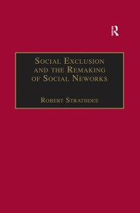 Cover Social Exclusion and the Remaking of Social Networks