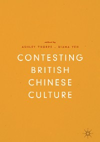 Cover Contesting British Chinese Culture