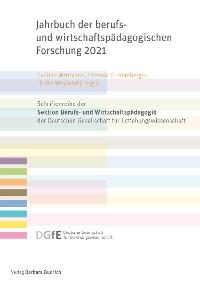 Cover Jahrbuch der berufs- und wirtschaftspädagogischen Forschung 2021