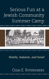 Cover Serious Fun at a Jewish Community Summer Camp