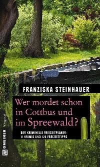 Cover Wer mordet schon in Cottbus und im Spreewald?