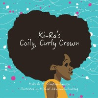 Cover Ki-Ra's Coily, Curly Crown