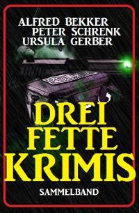 Cover Drei fette Krimis