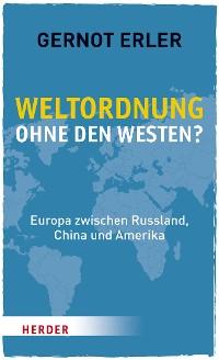 Cover Weltordnung ohne den Westen?