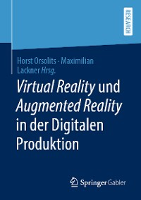 Cover Virtual Reality und Augmented Reality in der Digitalen Produktion