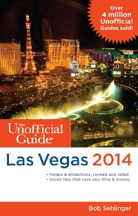 Cover The Unofficial Guide to Las Vegas 2014