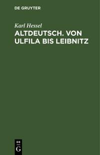 Cover Altdeutsch. Von Ulfila bis Leibnitz
