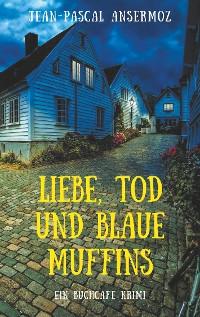 Cover Liebe, Tod und blaue Muffins