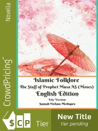 Cover Islamic Folklore the Staff of Prophet Musa AS (Moses) English Edition Lite Version