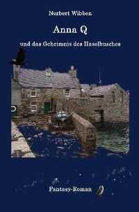Cover Anna Q und das Geheimnis des Haselbusches