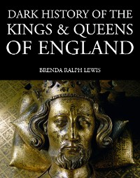 Cover Dark History of the Kings & Queens of England