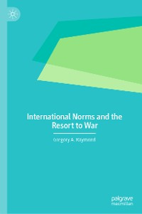 Cover International Norms and the Resort to War