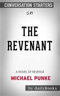 Cover The Revenant: A Novel of Revenge byMichael Punke | Conversation Starters