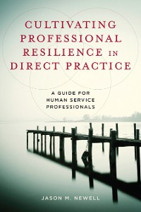 Cover Cultivating Professional Resilience in Direct Practice