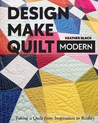 Cover Design, Make, Quilt Modern