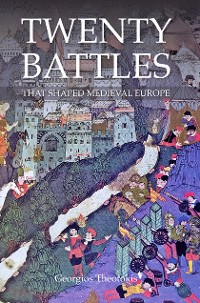 Cover Twenty Battles That Shaped Medieval Europe