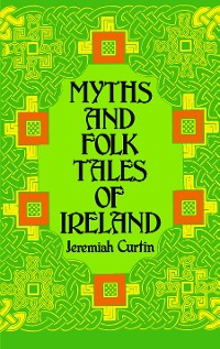 Cover Myths and Folk Tales of Ireland