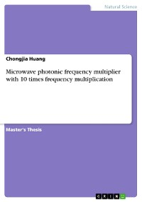 Cover Microwave photonic frequency multiplier with 10 times frequency multiplication