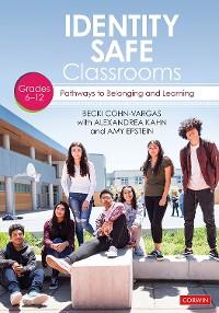 Cover Identity Safe Classrooms,  Grades 6-12