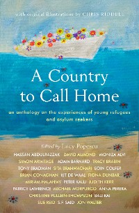 Cover A Country to Call Home: An anthology on the experiences of young refugees and asylum seekers