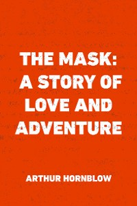 Cover The Mask: A Story of Love and Adventure