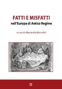 Cover Fatti e misfatti nell'Europa di Antico Regime