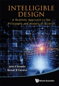 Cover Intelligible Design: A Realistic Approach To The Philosophy And History Of Science