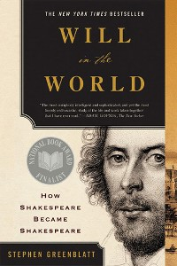 Cover Will in the World: How Shakespeare Became Shakespeare (Anniversary Edition)