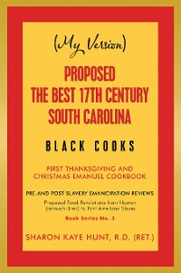 Cover (My Version)                      Proposed the Best 17Th Century South Carolina  Black Cooks
